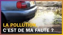 La pollution c'est de ma faute ?