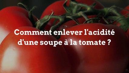 Comment enlever l'acidité d'une soupe à la tomate ?