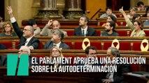 El Parlament desoye al Constitucional y aprueba una resolución sobre la autodeterminación