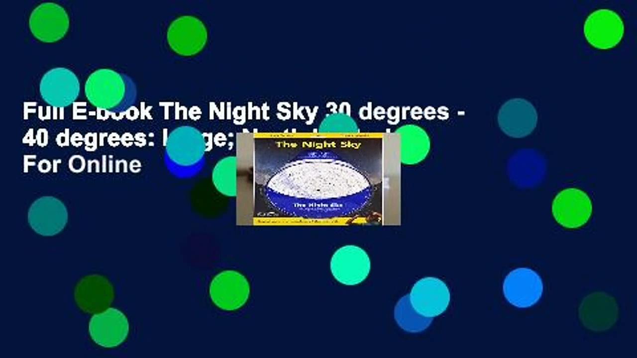 Full E-book The Night Sky 30 degrees – 40 degrees: Large; North Latitude  For Online