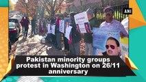 Pakistan minority groups protest in Washington on 26/11 anniversary