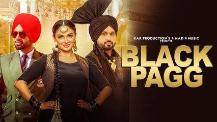 Black Pagg (Full Video) Nanka Mel   Jordan Sandhu   Desi Crew   Latest Punjabi Song 2019