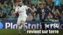 « Face au Real Madrid, le PSG est revenu sur terre »