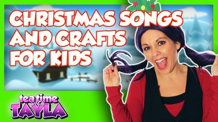 Christmas Songs and Crafts for Kids