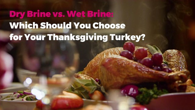 Dry Brine vs. Wet Brine: Which Should You Choose for Your Thanksgiving Turkey?
