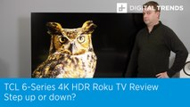 TCL 6-Series (R625) 4K HDR Roku TV Review | Step up or down?