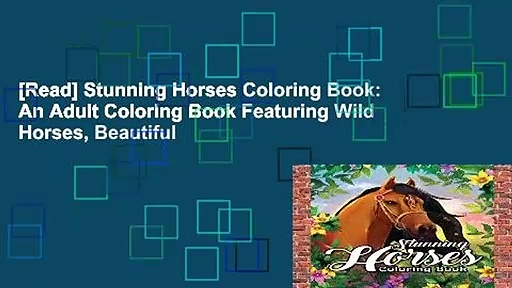 [Read] Stunning Horses Coloring Book: An Adult Coloring Book Featuring Wild Horses, Beautiful