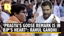 Pragya's Remark is in BJP and RSS' Hearts: Rahul Gandhi