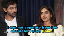 I can not separate from the characters I play: Bhumi Pednekar
