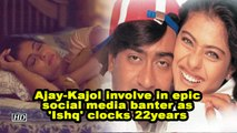 Ajay-Kajol involve in epic social media banter as 'Ishq' clocks 22years