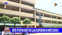 DepEd studying need for class suspensions in more schools