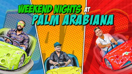 Weekend at Palm Arabiana | Games, Dinner & More || Kiraak Hyderabadiz Vlog