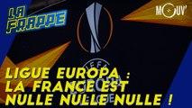 Ligue Europa : La France est nulle nulle nulle !
