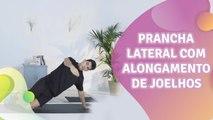Prancha lateral com alongamento de joelhos - Melhor com Saúde
