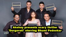Akshay presents scary thriller 'Durgavati' starring Bhumi Pednekar