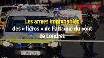 Les armes improbables des « héros » de l'attaque du pont de Londres