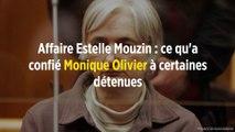 Affaire Estelle Mouzin : ce qu'a confié Monique Olivier à certaines détenues