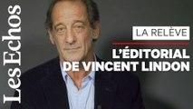 """Vincent Lindon : """"Aux oubliés de la start-up nation, il ne reste que la rue"""""""