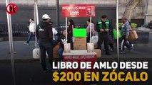 Libro de AMLO desde $200 en Zócalo
