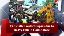 15 die after wall collapses due to heavy rain in Coimbatore