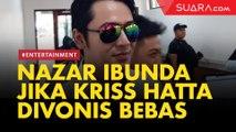 Ibunda Kriss Hatta Nazar Begini Jika Kriss Bebas
