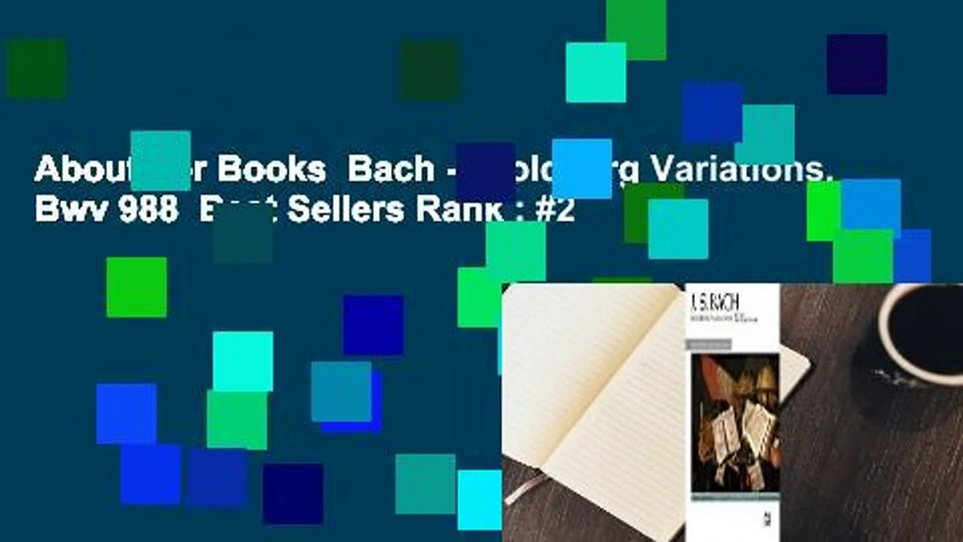 About For Books  Bach -- Goldberg Variations, Bwv 988  Best Sellers Rank : #2