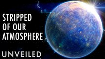 What If Earth Lost Its Atmosphere? | Unveiled