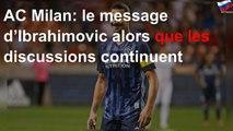 Ibrahimovic envoie un message fort à l'AC Milan