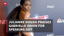 Julianne Hough Looks Up To Gabrielle Union