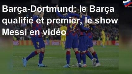 Barça-Dortmund: le Barça qualifié et premier, le show Messi en vidéo