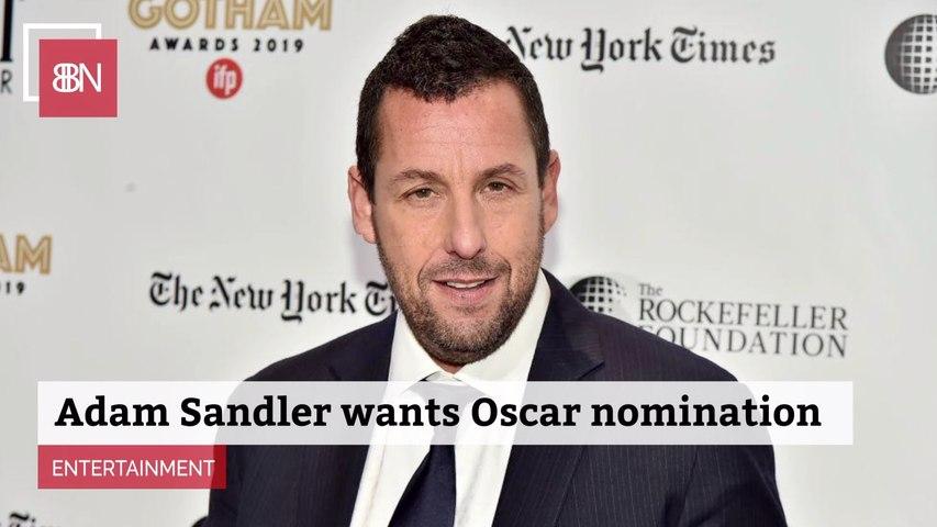 Adam Sandler Thinks It's Time For An Oscar