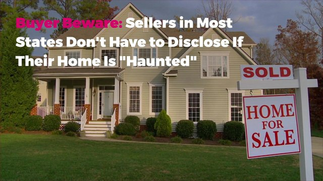 "Buyer Beware: Sellers in Most States Don't Have to Disclose If Their Home Is ""Haunted"""