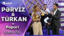 Türkan Vəlizadə & Pərviz Bülbülə - Popuri Canlı İfa