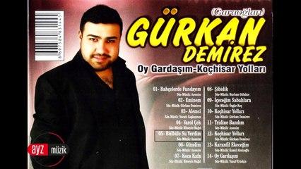 Gürkan Demirez - Bülbüle Su Verdim