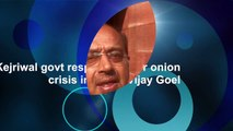 Kejriwal govt responsible for onion crisis in Delhi: Vijay Goel