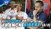 Le fabuleux destin de Franck Ribéry, du successeur de Zidane en Équipe de France au mal-aimé