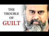 If guilt troubles you    Acharya Prashant (2019)