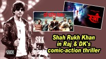 Shah Rukh Khan in Raj & DK's comic-action thriller