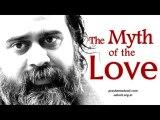 Acharya Prashant on Osho: The myth of love