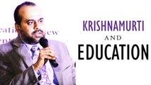 Acharya Prashant, with teachers: Krishnamurti and Education