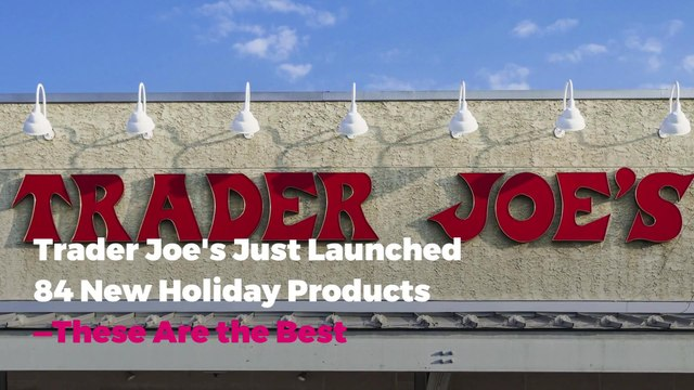 Trader Joe's Just Launched 84 New Holiday Products—These Are the Best