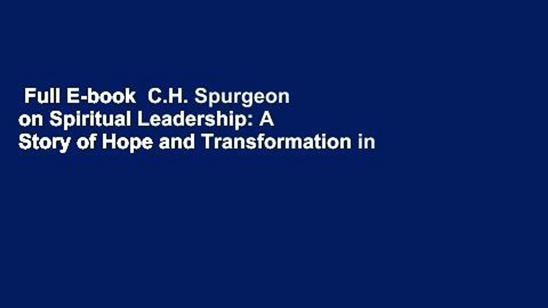 Full E-book  C.H. Spurgeon on Spiritual Leadership: A Story of Hope and Transformation in