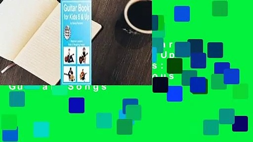 Full E-book  Guitar Book for Kids 5 & Up – Beginner Lessons: Learn to Play Famous Guitar Songs
