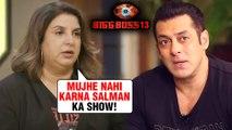 SHOCKING | Farah Khan REACTS On Replacing Salman Khan In Bigg Boss 13 Show