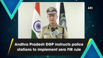 Andhra Pradesh DGP instructs police stations to implement zero FIR rule