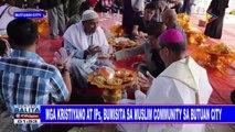 Mga Kristiyano at IPs, bumisita sa Muslim community sa Butuan City