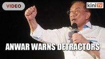 Don't test my patience, Anwar warns detractors in PKR