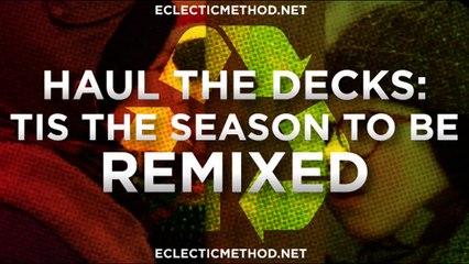 Eclectic Method - Haul The Decks 2009