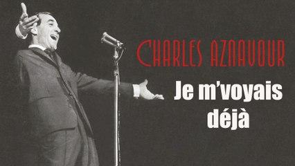 Charles Aznavour - Je m'voyais déjà