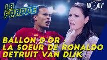 Ballon d'Or : La sœur de Ronaldo détruit Van Dijk